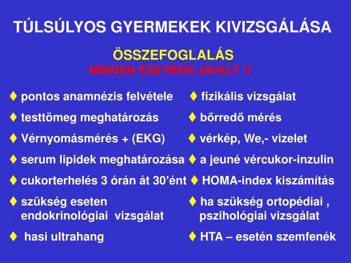 TÚLSÚLYOS GYERMEKEK KIVIZSGÁLÁSA