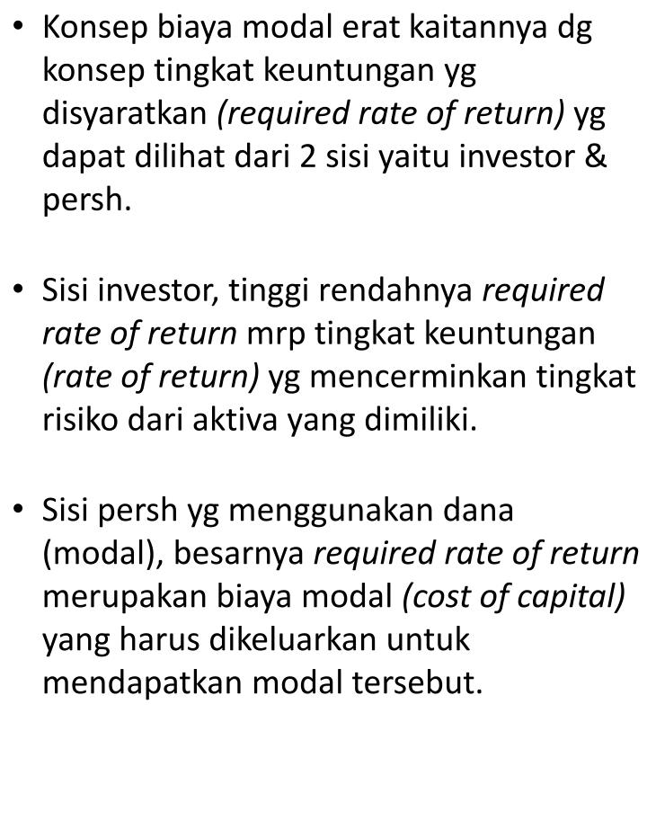 Konsep biaya modal erat kaitannya dg konsep tingkat keuntungan yg disyaratkan