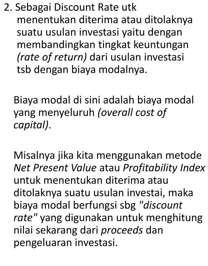 2. Sebagai Discount Rate utk menentukan diterima atau ditolaknya suatu usulan investasi yaitu dengan membandingkan tingkat keuntungan