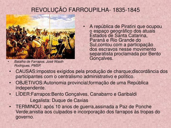 REVOLUÇÃO FARROUPILHA- 1835-1845
