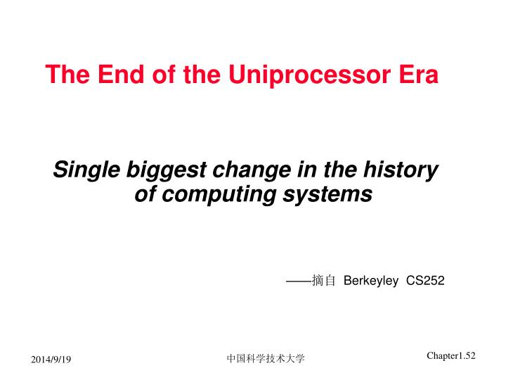 The End of the Uniprocessor Era