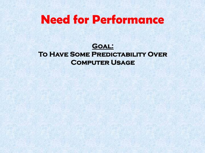 Need for performance
