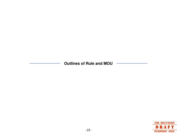 Outlines of Rule and MOU