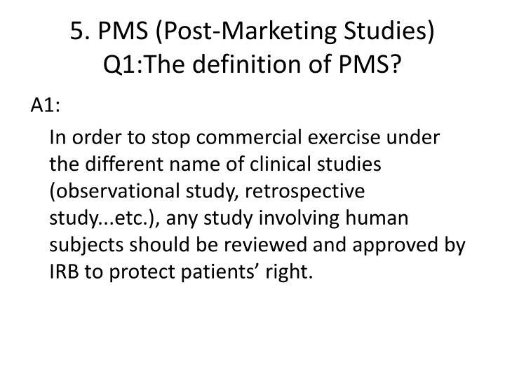 5. PMS (Post-Marketing Studies)