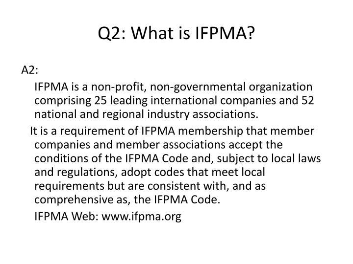 Q2: What is IFPMA?
