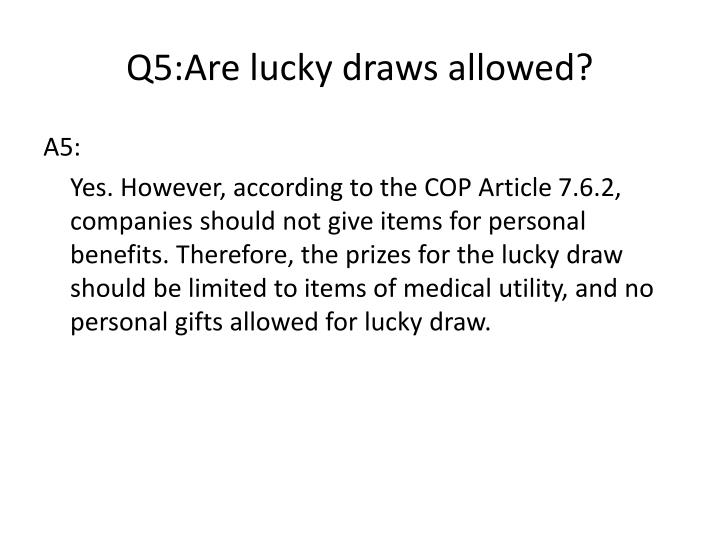 Q5:Are lucky draws allowed?