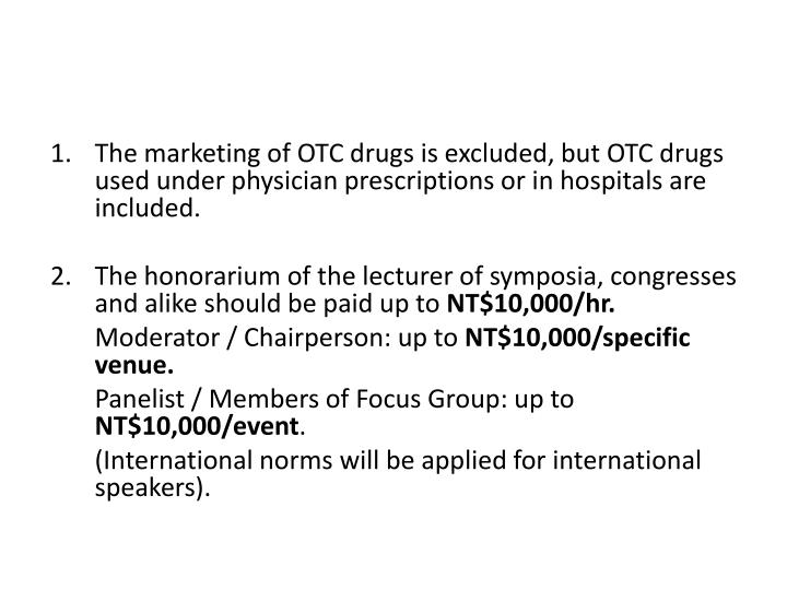 The marketing of OTC drugs is excluded, but OTC drugs used under physician prescriptions or in hospitals are included.