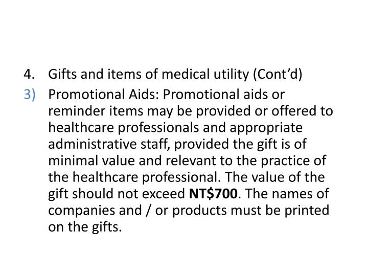 Gifts and items of medical utility (Cont'd)