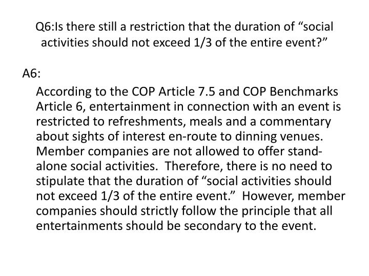 "Q6:Is there still a restriction that the duration of ""social activities should not exceed 1/3 of the entire event?"""