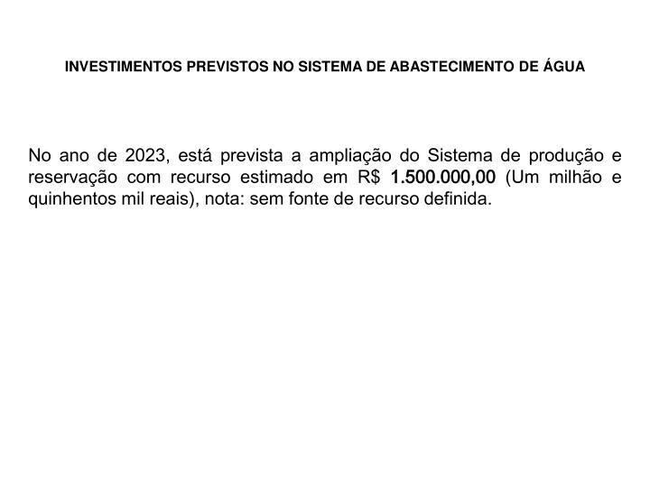 INVESTIMENTOS PREVISTOS NO SISTEMA DE ABASTECIMENTO DE ÁGUA