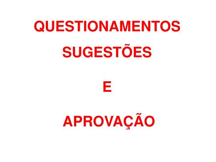 QUESTIONAMENTOS SUGESTÕES