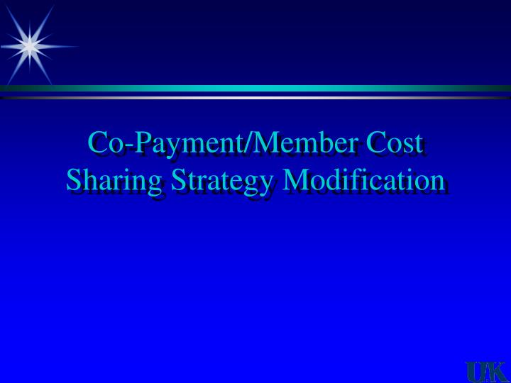 Co-Payment/Member Cost Sharing Strategy Modification