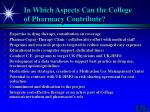 in which aspects can the college of pharmacy contribute