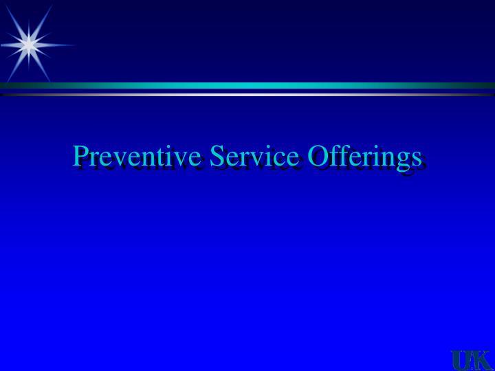 Preventive Service Offerings