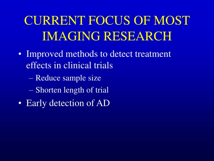 Current focus of most imaging research
