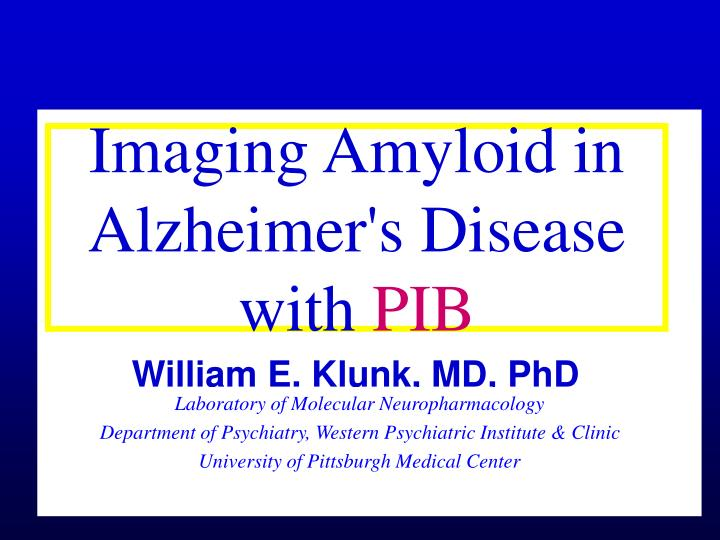 Imaging Amyloid in Alzheimer's Disease
