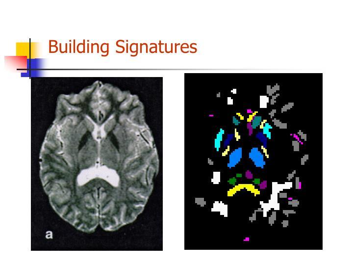 Building Signatures