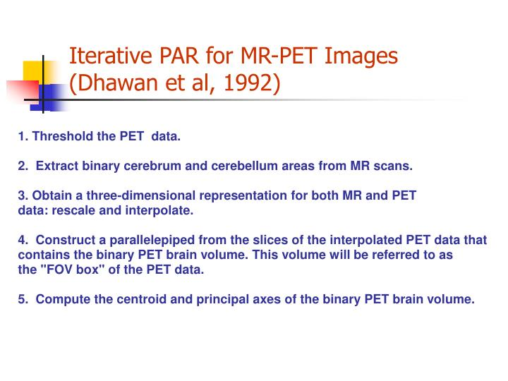 Iterative PAR for MR-PET Images