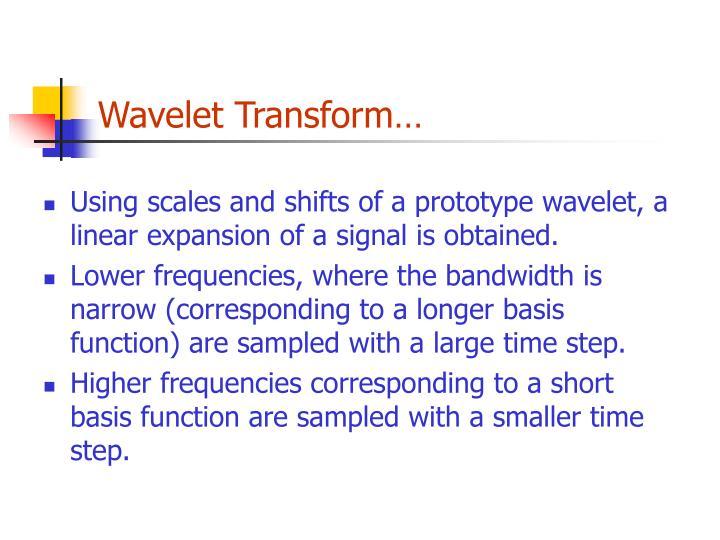 Wavelet Transform…