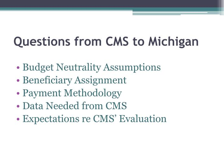 Questions from CMS to Michigan