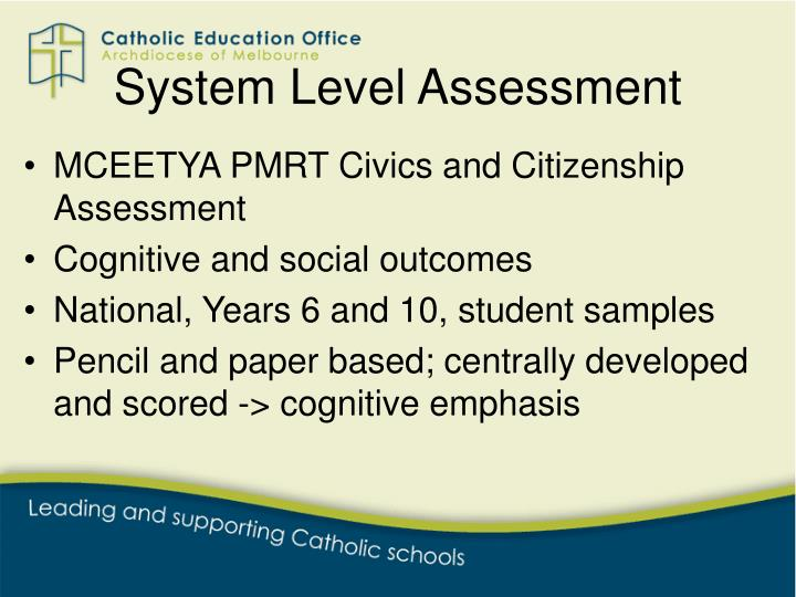 System Level Assessment