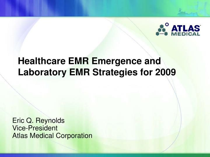Eric q reynolds vice president atlas medical corporation