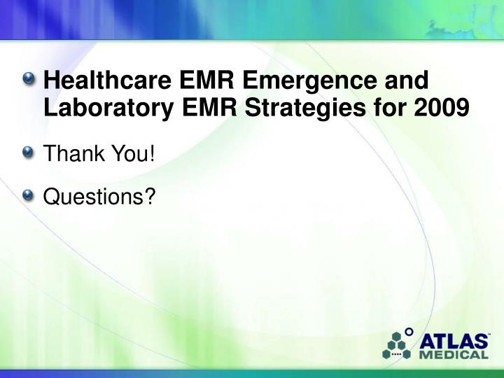 Healthcare EMR Emergence and Laboratory EMR Strategies for 2009