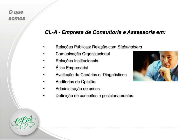 CL-A - Empresa de Consultoria e Assessoria em: