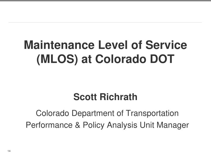 Maintenance Level of Service (MLOS) at Colorado DOT
