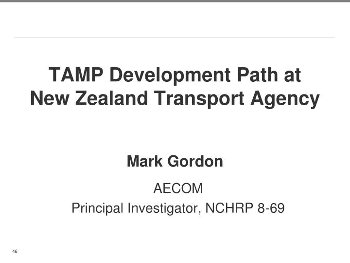 TAMP Development Path at New Zealand Transport Agency