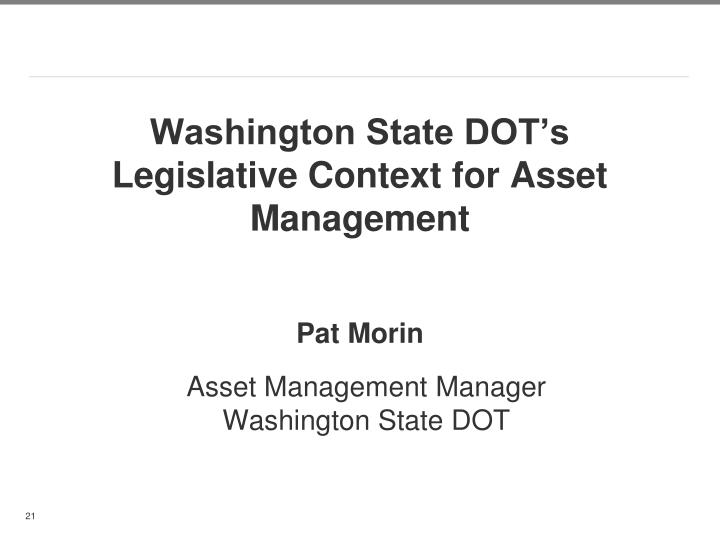 Washington State DOT's Legislative Context for Asset Management