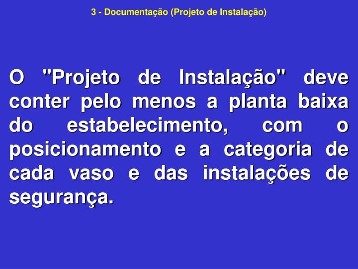 3 - Documentação (Projeto de Instalação)