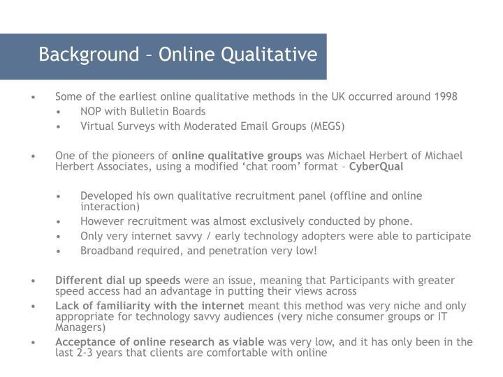 Background – Online Qualitative