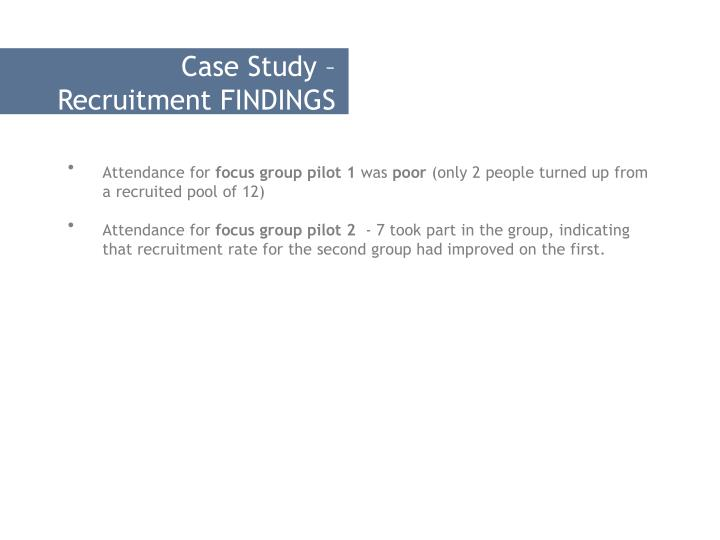 Case Study – Recruitment FINDINGS
