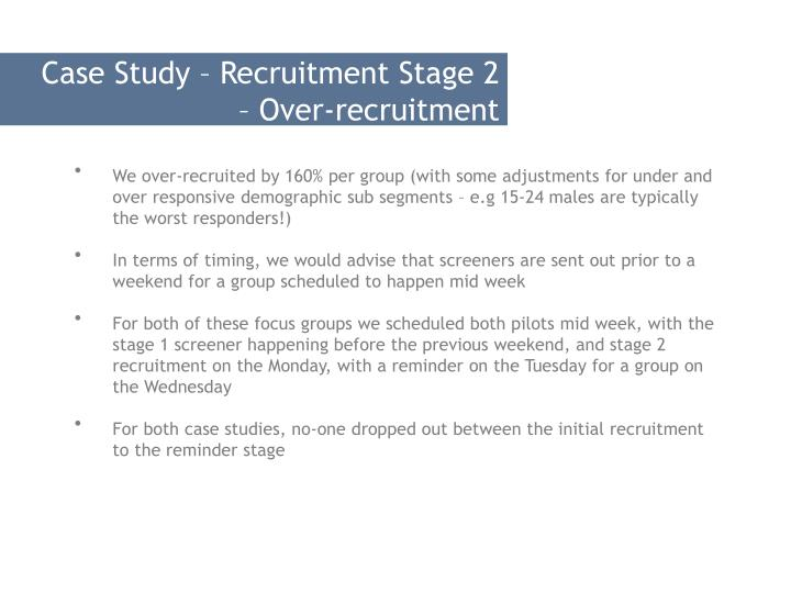 Case Study – Recruitment Stage 2 – Over-recruitment
