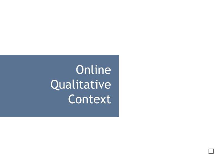 Online Qualitative Context