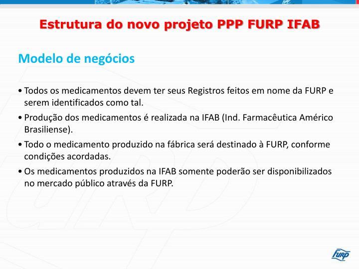 Estrutura do novo projeto PPP FURP IFAB