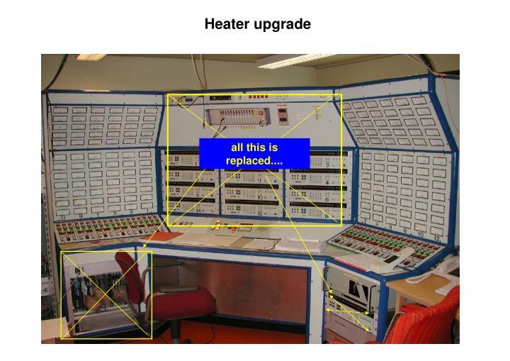 Heater upgrade
