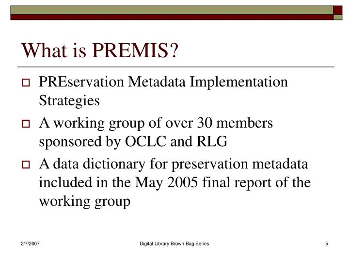 What is PREMIS?