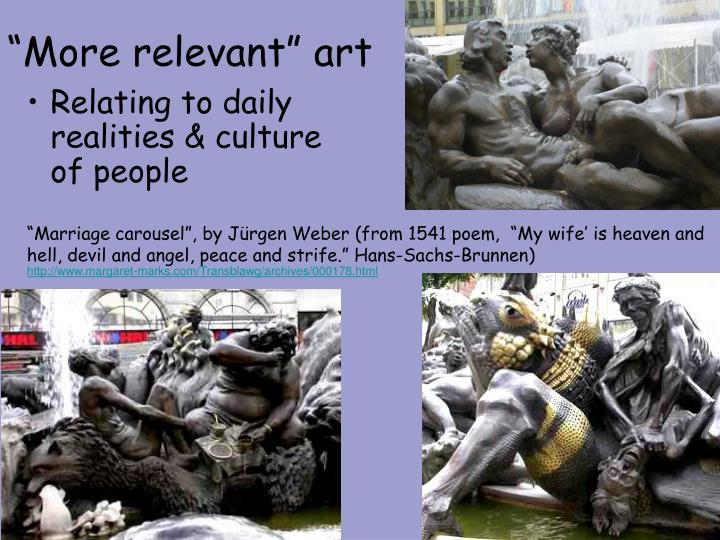 """More relevant"" art"