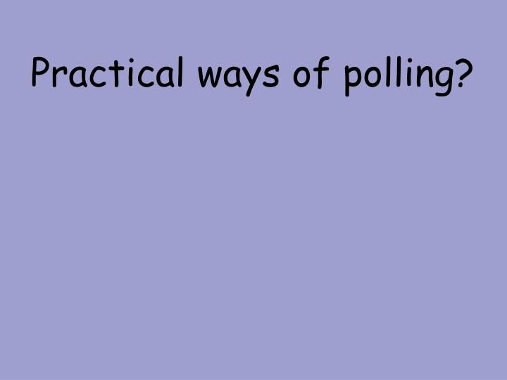 Practical ways of polling?