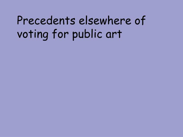 Precedents elsewhere of voting for public art