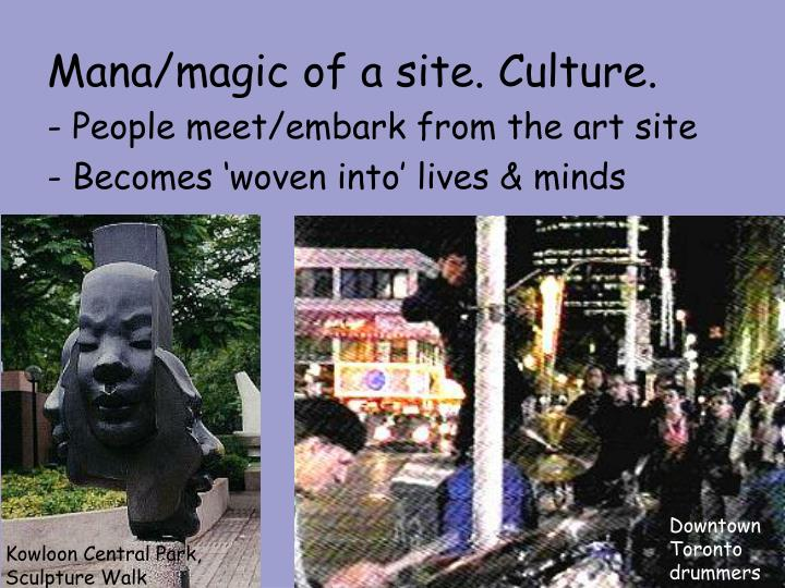 Mana/magic of a site. Culture.
