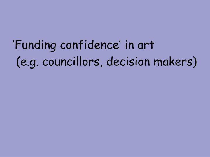 'Funding confidence' in art
