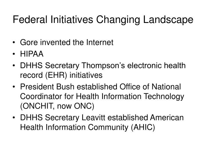 Federal Initiatives Changing Landscape