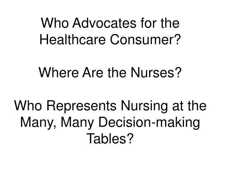 Who Advocates for the Healthcare Consumer?