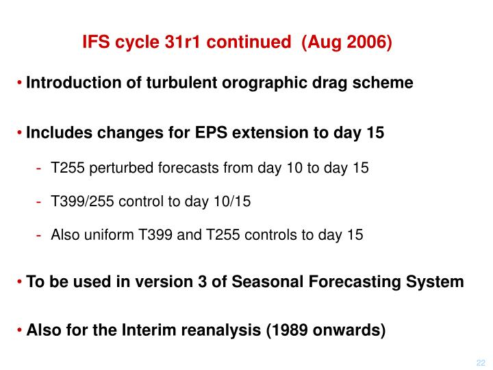 IFS cycle 31r1 continued  (Aug 2006)