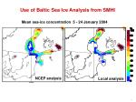 use of baltic sea ice analysis from smhi