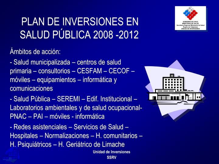 PLAN DE INVERSIONES EN SALUD PÚBLICA 2008 -2012