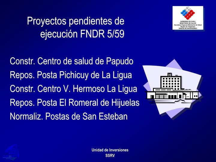 Proyectos pendientes de ejecución FNDR 5/59